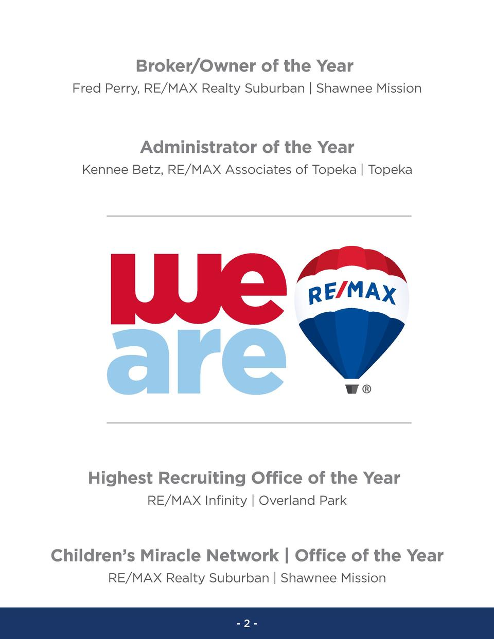Broker Owner of the Year Fred Perry, RE MAX Realty Suburban   Shawnee Mission  Administrator of the Year Kennee Betz, RE M...