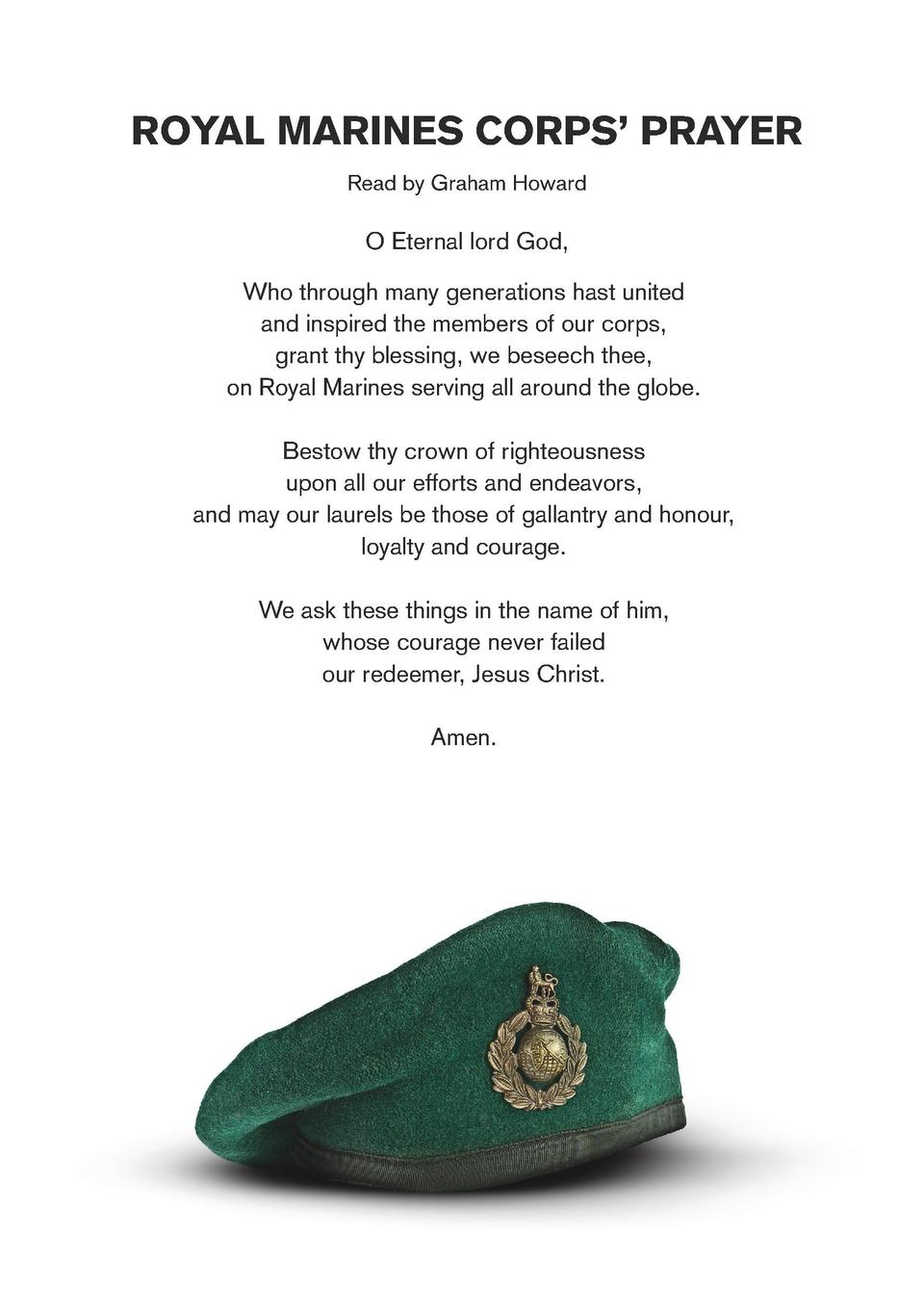 ROYAL MARINES CORPS    PRAYER Read by Graham Howard  O Eternal lord God, Who through many generations hast united and insp...