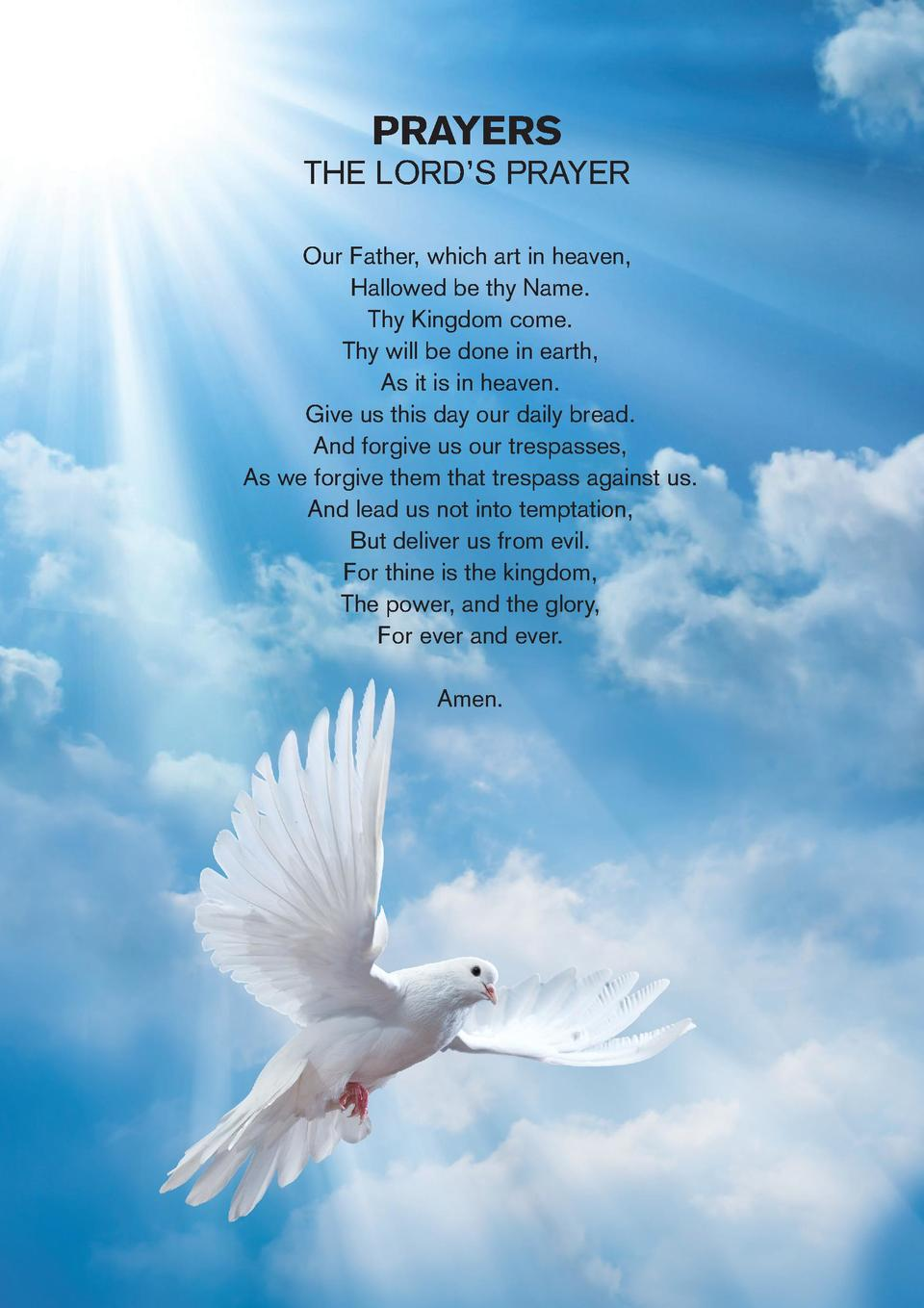 PRAYERS  THE LORD   S PRAYER Our Father, which art in heaven, Hallowed be thy Name. Thy Kingdom come. Thy will be done in ...