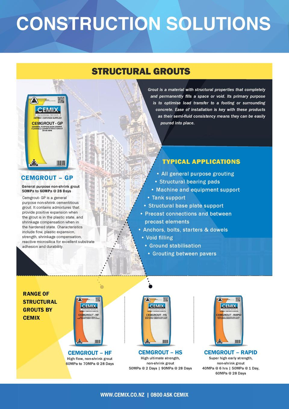 CONSTRUCTION SOLUTIONS STRUCTURAL GROUTS Grout is a material with structural properties that completely and permanently   ...