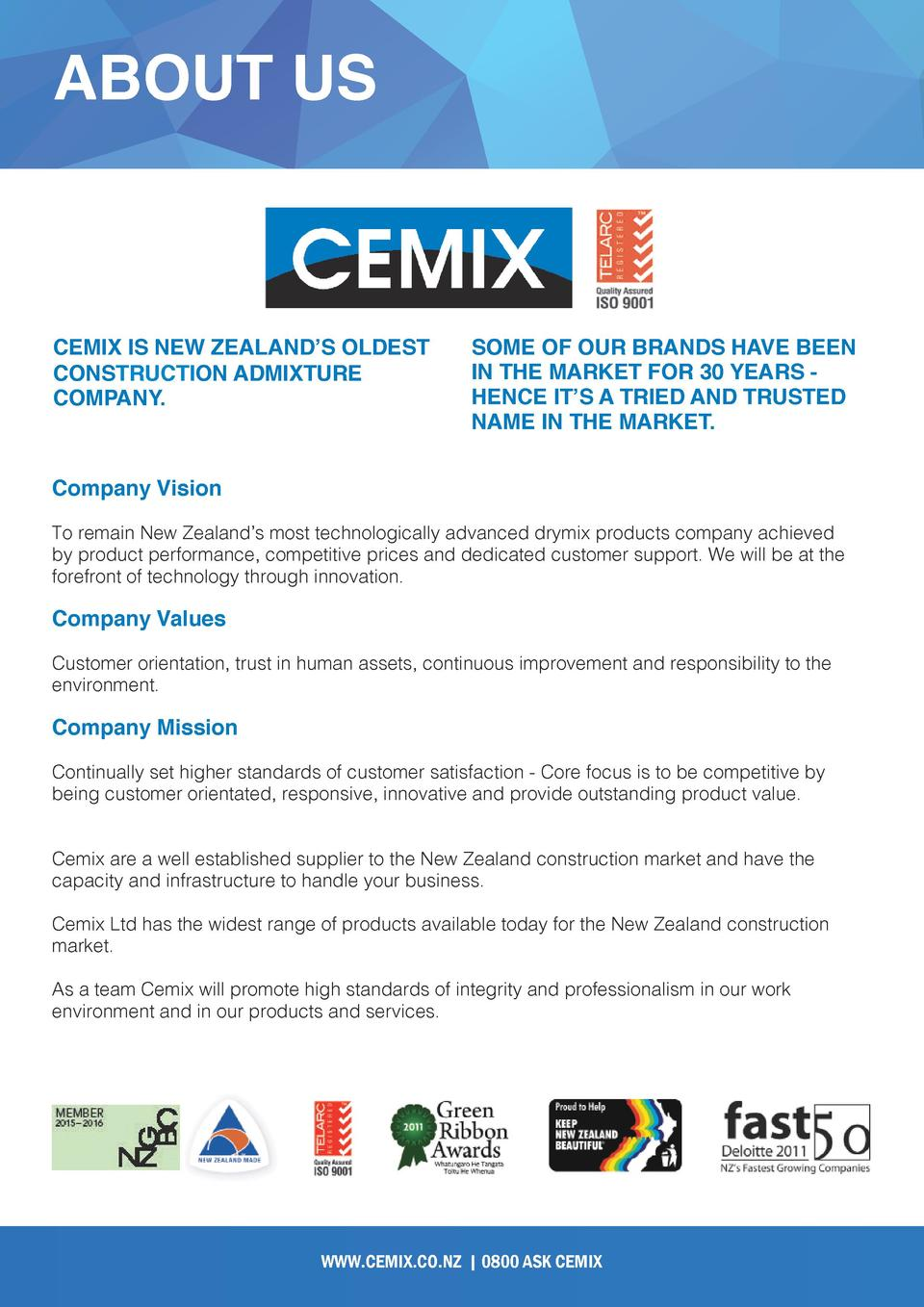 ABOUT US  CEMIX IS NEW ZEALAND   S OLDEST CONSTRUCTION ADMIXTURE COMPANY.  SOME OF OUR BRANDS HAVE BEEN IN THE MARKET FOR ...