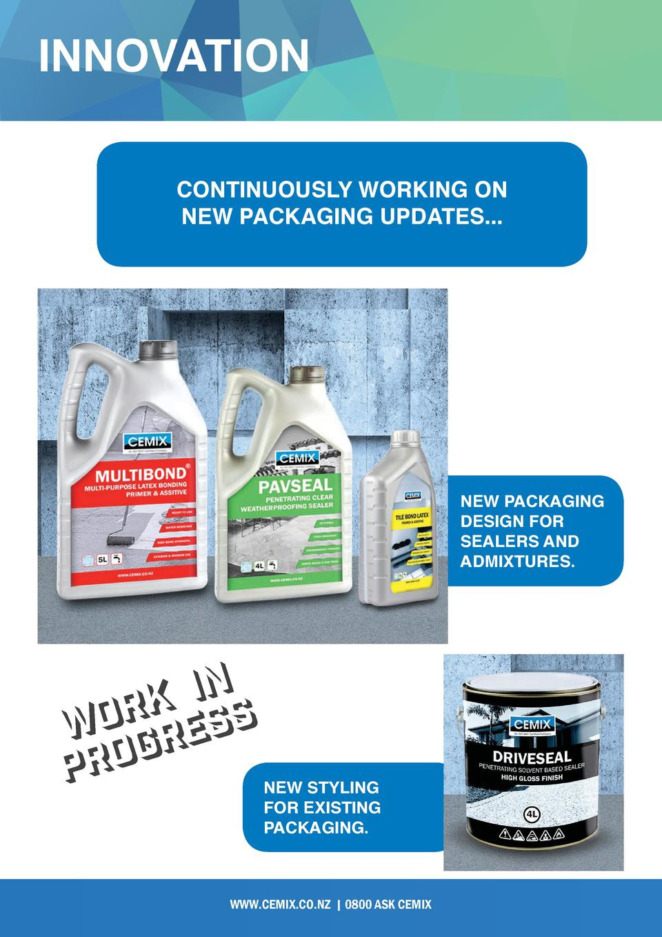 INNOVATION CONTINUOUSLY WORKING ON NEW PACKAGING UPDATES...  NEW PACKAGING DESIGN FOR SEALERS AND ADMIXTURES.  n i k s r o...