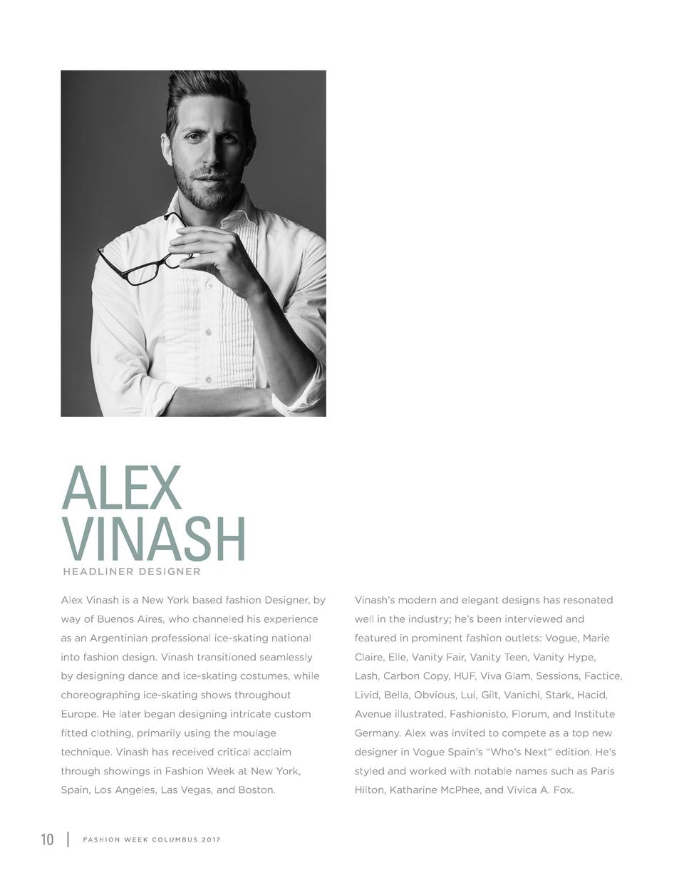 ALEX VINASH HEADLINER DESIGNER  10  Alex Vinash is a New York based fashion Designer, by  Vinash   s modern and elegant de...