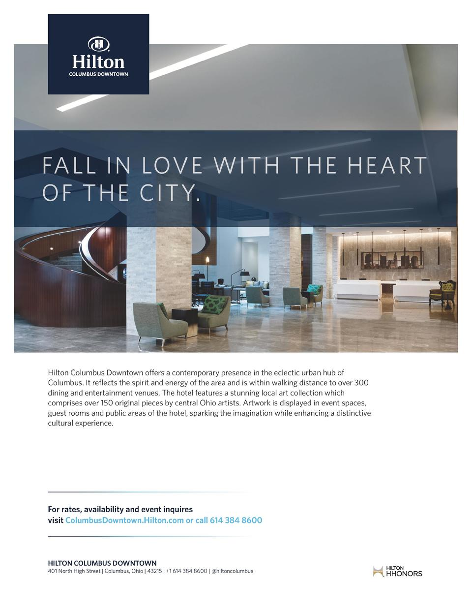 FALL IN LOVE WITH THE HEART OF THE CITY.  Hilton Columbus Downtown o   ers a contemporary presence in the eclectic urban h...