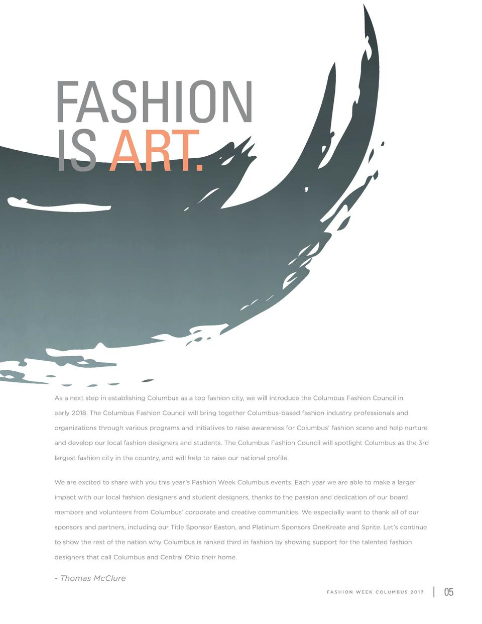 FASHION IS ART.  As a next step in establishing Columbus as a top fashion city, we will introduce the Columbus Fashion Cou...