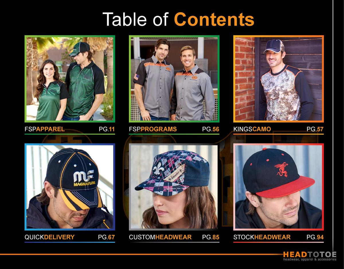 Table of Contents  FSPAPPAREL  PG.11  FSPPROGRAMS  PG.56  KINGSCAMO  PG.57  QUICKDELIVERY  PG.67  CUSTOMHEADWEAR  PG.85  S...