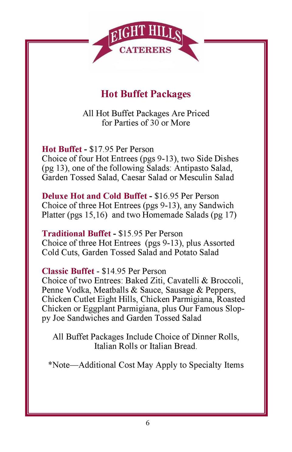 Salads Hot Buffet Packages  Small  Large  Garden Tossed Salad   25.00   40.00  Caesar Salad   25.00   40.00  Antipasto Sal...