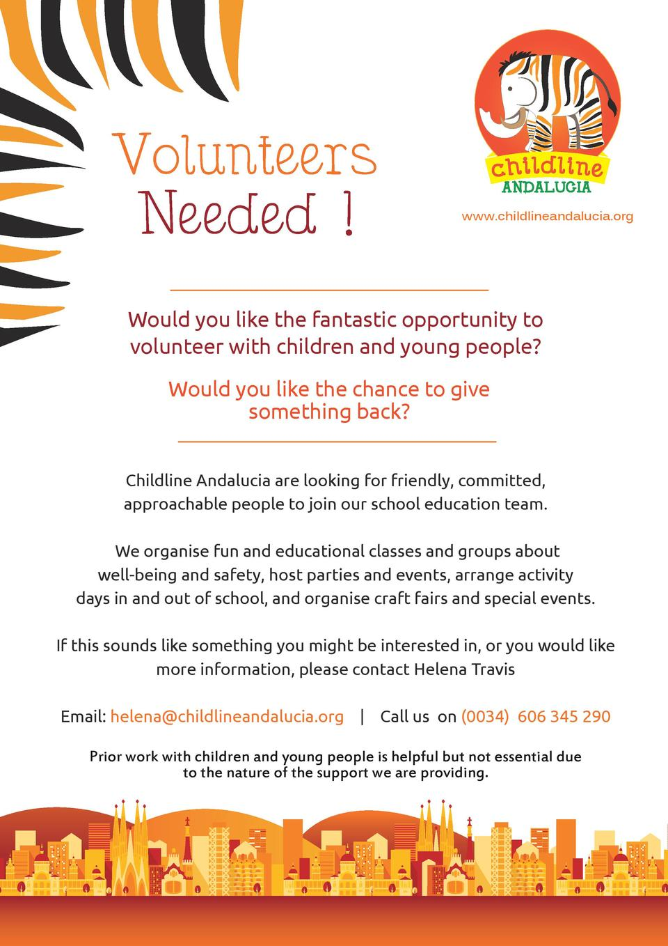 Volunteers Needed    A N D A L U CIA  www.childlineandalucia.org  Would you like the fantastic opportunity to volunteer wi...