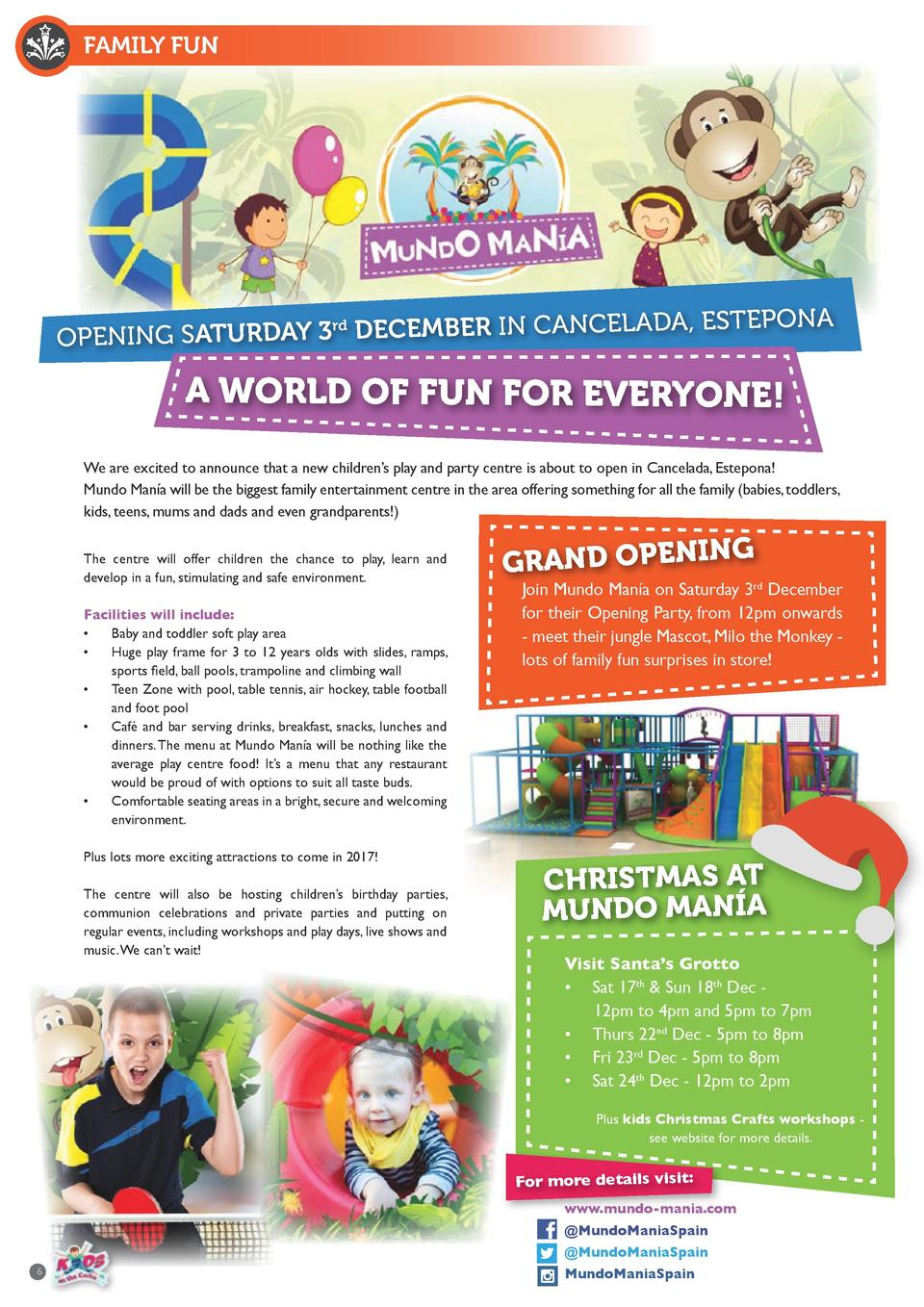 FAMILY FUN  rd NCELADA, ESTEPONA OPENING SATURDAY 3 DECEMBER IN CA  A WORLD OF FUN FOR EVERYONE  We are excited to announc...