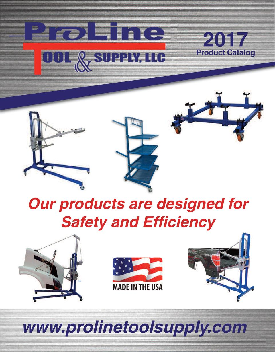 2017  Product Catalog  Our products are designed for Safety and Efficiency  www.prolinetoolsupply.com