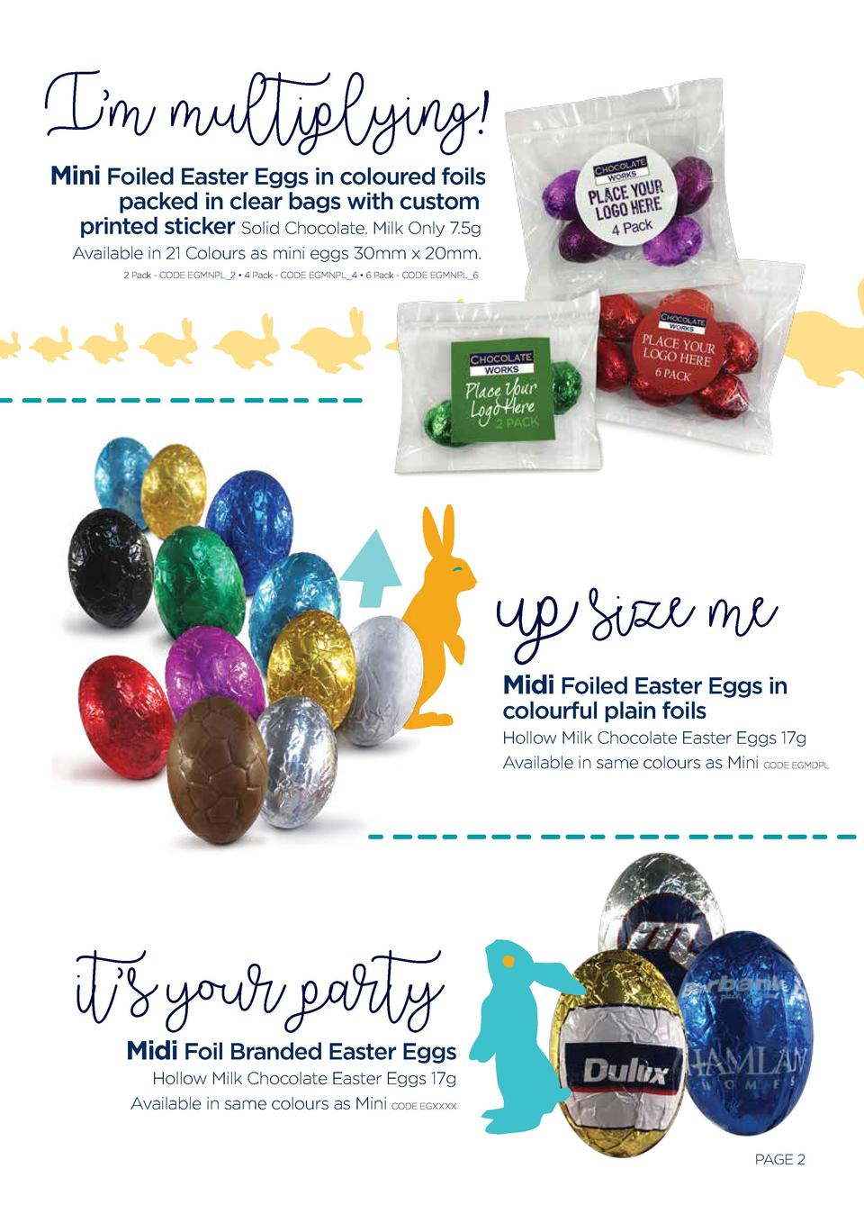 I   m multiplying  Mini Foiled Easter Eggs in coloured foils packed in clear bags with custom printed sticker Solid Chocol...