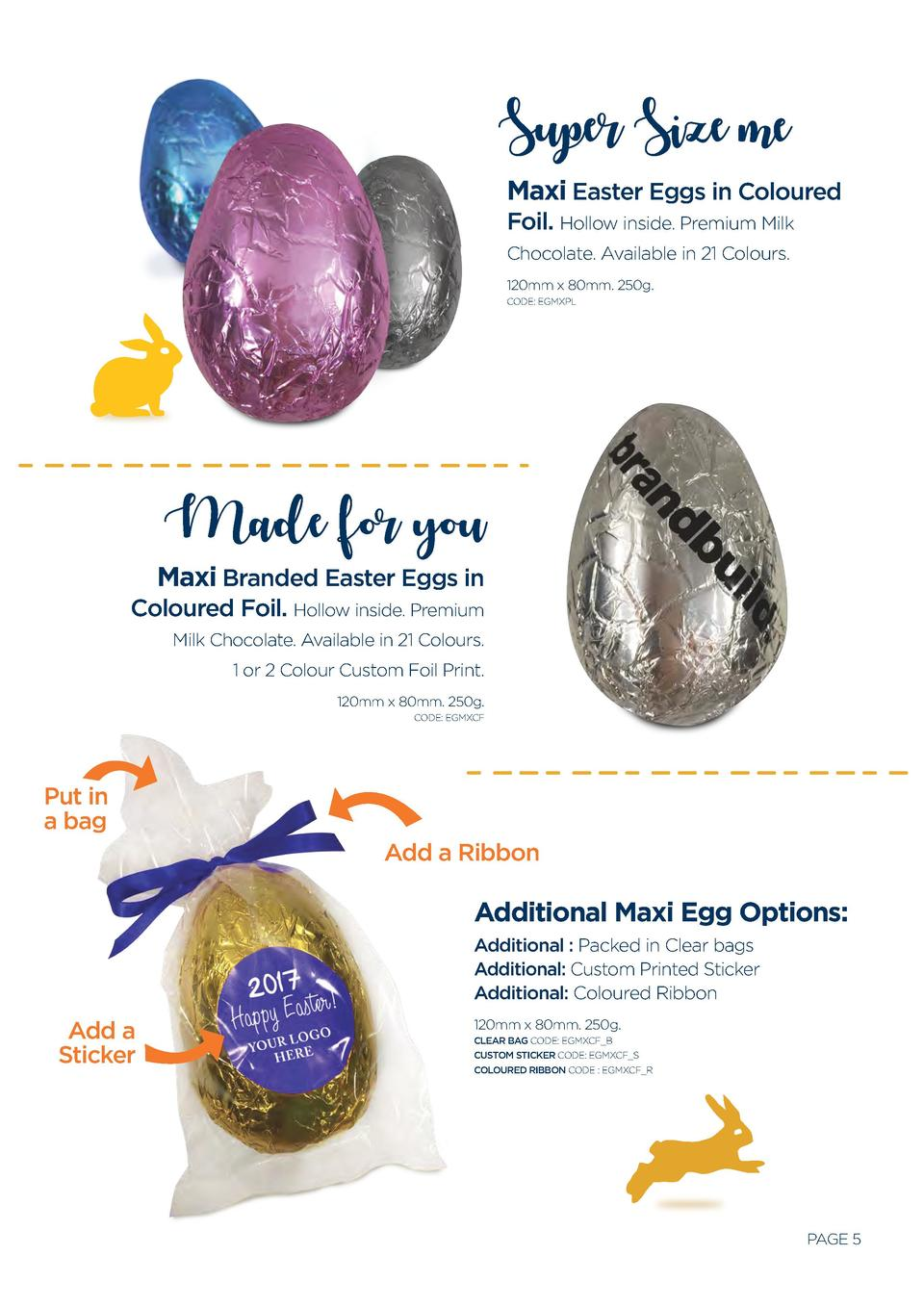 Super Size me Maxi Easter Eggs in Coloured Foil. Hollow inside. Premium Milk Chocolate. Available in 21 Colours. 120mm x 8...