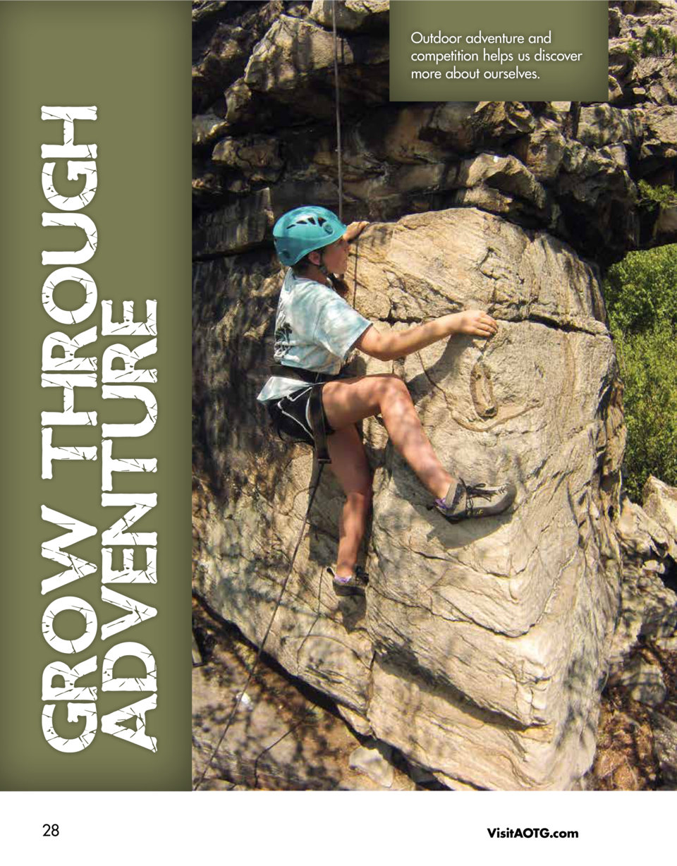 GROW THROUGH ADVENTURE  Outdoor adventure and competition helps us discover more about ourselves.  28  VisitAOTG.com