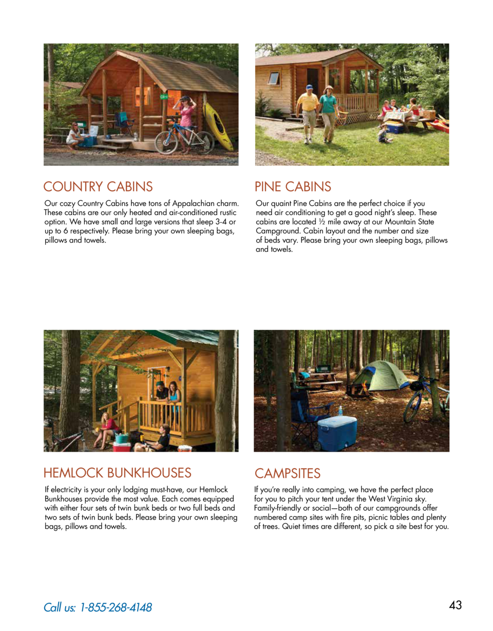 COUNTRY CABINS  PINE CABINS  Our cozy Country Cabins have tons of Appalachian charm. These cabins are our only heated and ...
