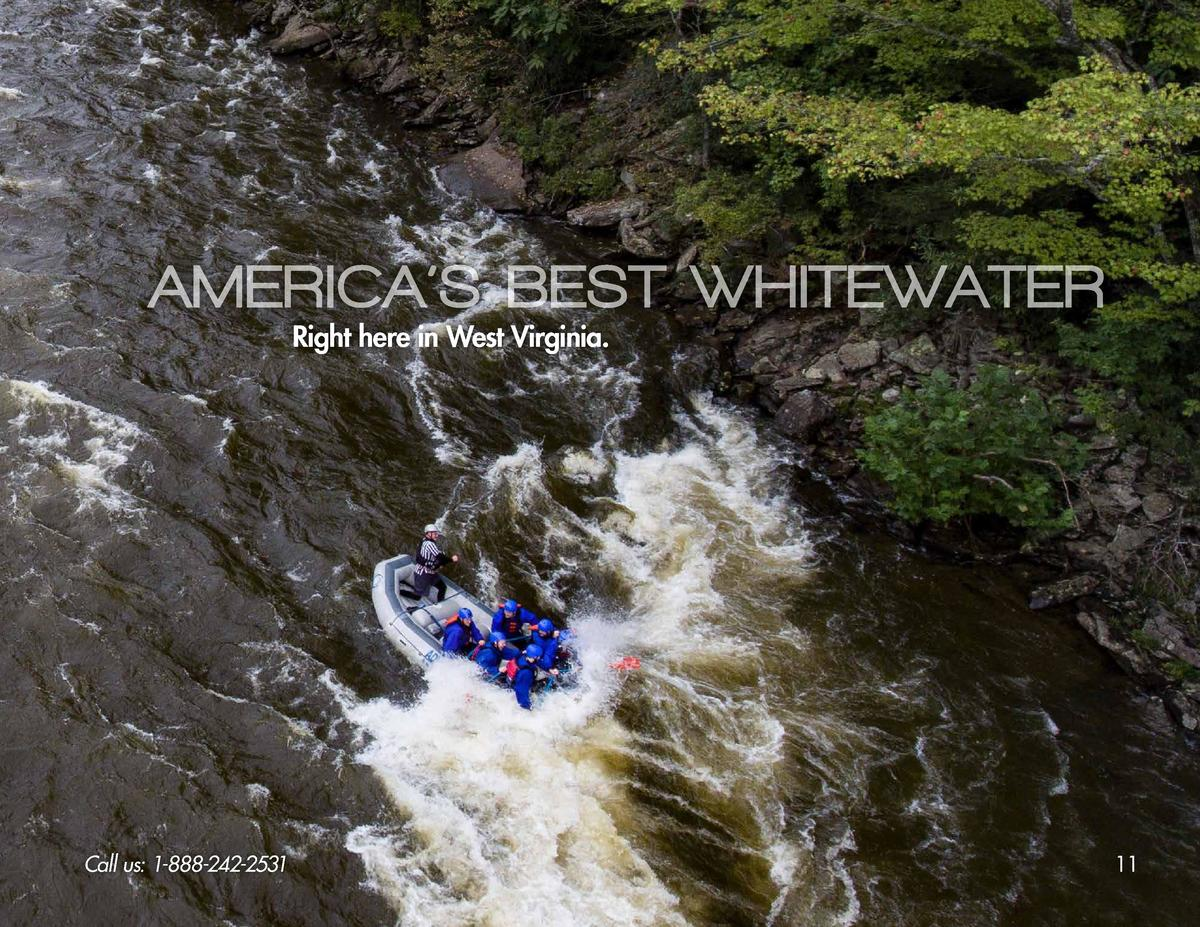 AMERICA   S BEST WHITEWATER Right here in West Virginia.  Call us  1-888-242-2531  11