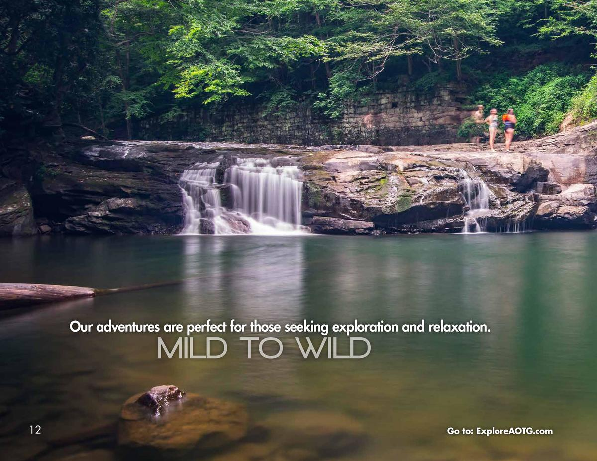 Our adventures are perfect for those seeking exploration and relaxation.  MILD TO WILD  12  Go to  ExploreAOTG.com