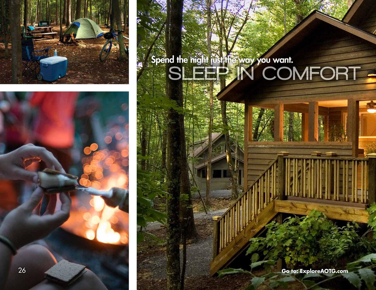 Spend the night just the way you want.  SLEEP IN COMFORT  26  Go to  ExploreAOTG.com