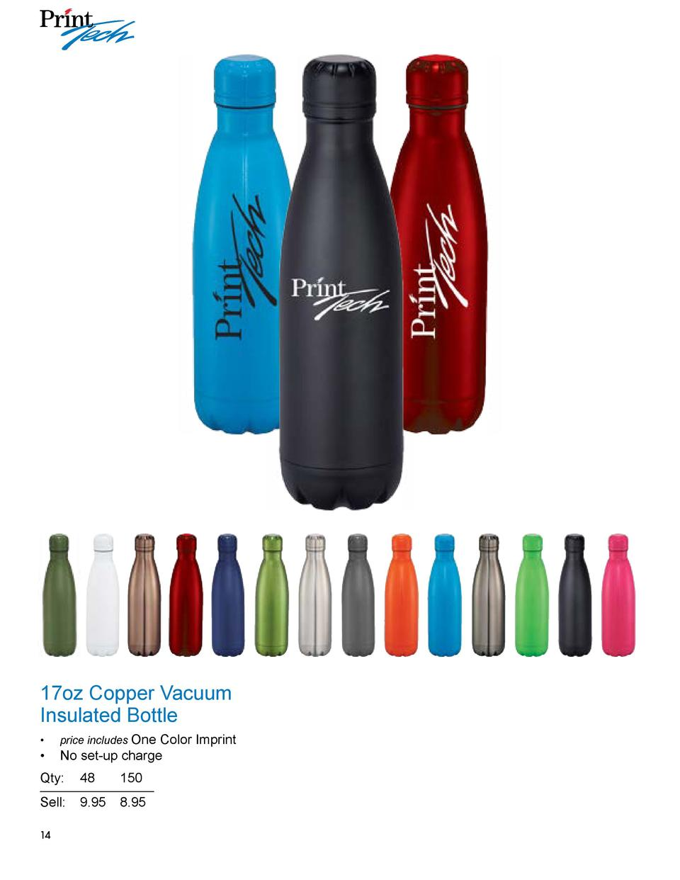 17oz Copper Vacuum Insulated Bottle Color Imprint      No set-up charge       price includes One  Qty   48 150 Sell    9.9...
