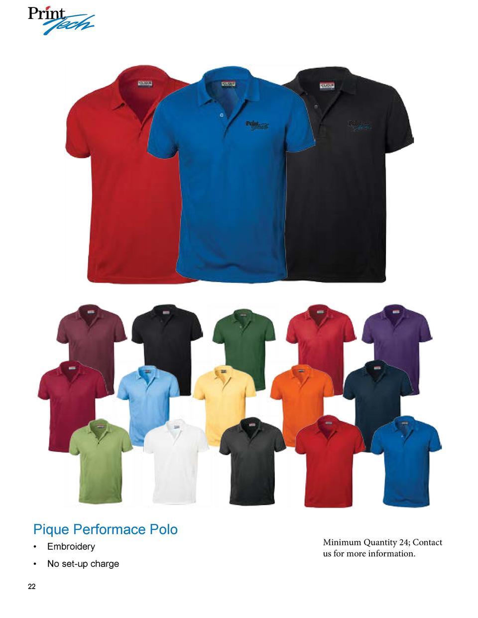 Pique Performace Polo      Embroidery      No set-up charge  22  Minimum Quantity 24  Contact us for more information.