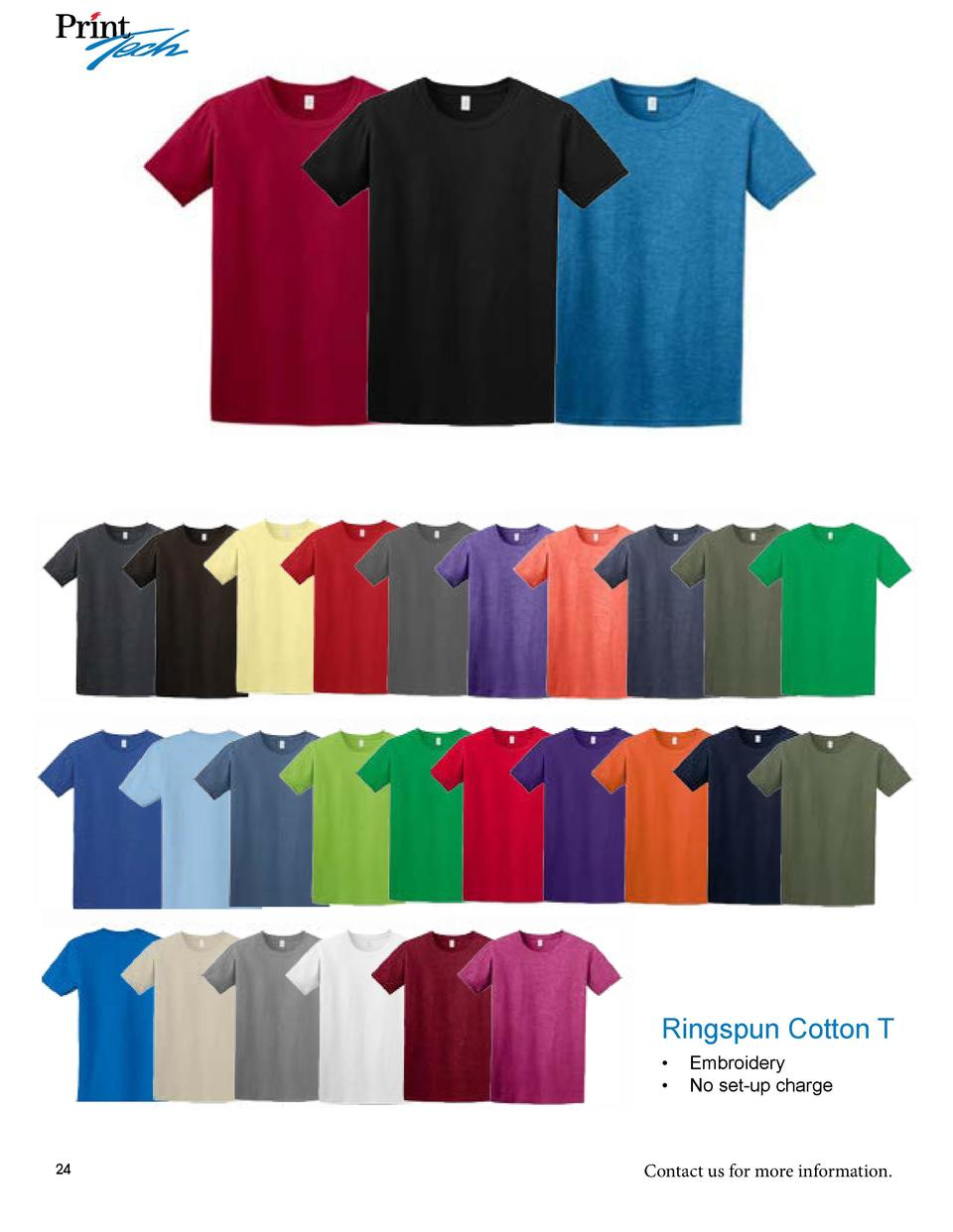 Ringspun Cotton T      Embroidery      No set-up charge  24  Contact us for more information.