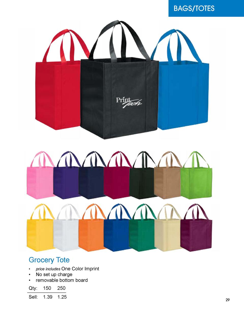 BAGS TOTES  Grocery Tote      price includes One Color Imprint      No set up charge      removable bottom board  Qty   15...