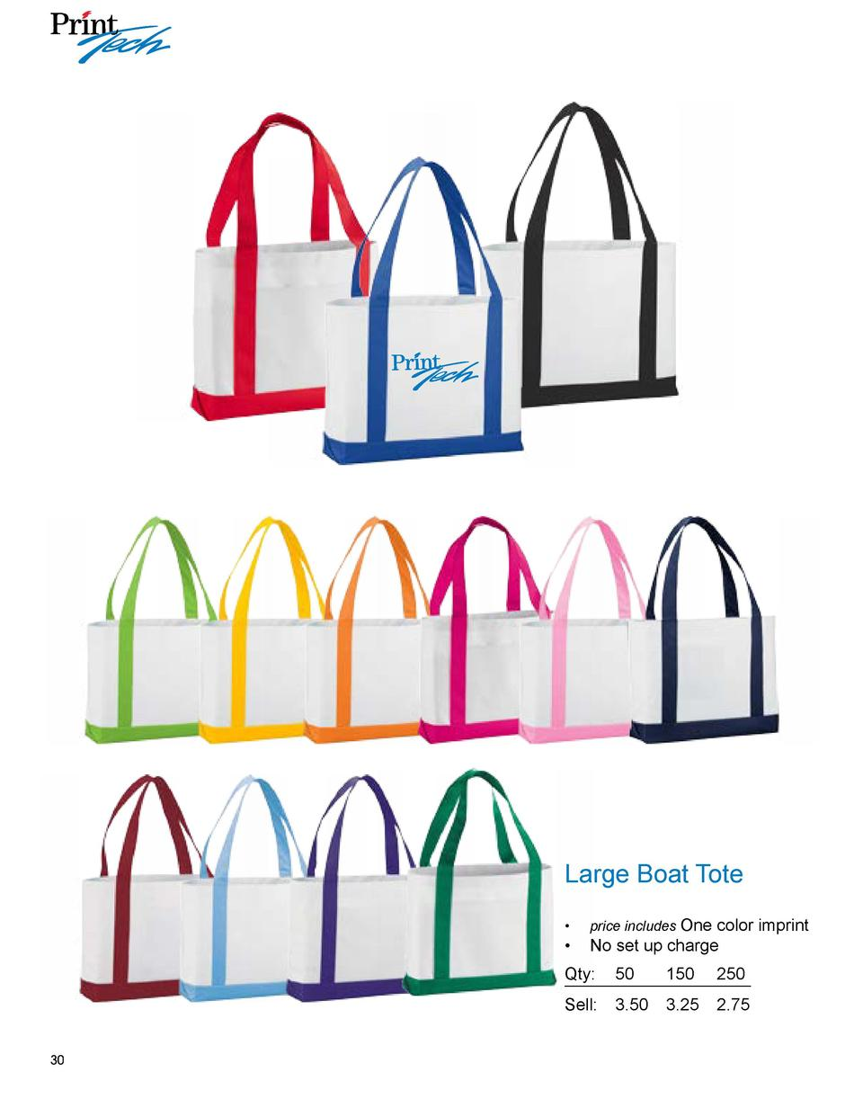 Large Boat Tote      price includes One color imprint      No set up charge  Qty  50  150 250 Sell   3.50 3.25 2.75 30