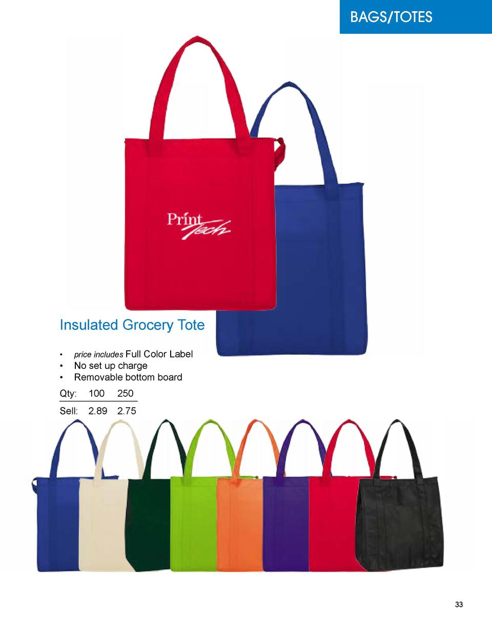 BAGS TOTES  Insulated Grocery Tote      price includes Full Color Label      No set up charge      Removable bottom board ...