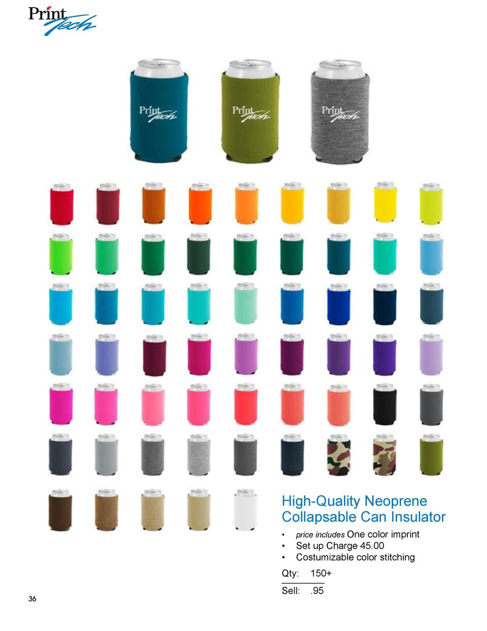 High-Quality Neoprene Collapsable Can Insulator color imprint      Set up Charge 45.00      Costumizable color stitching  ...