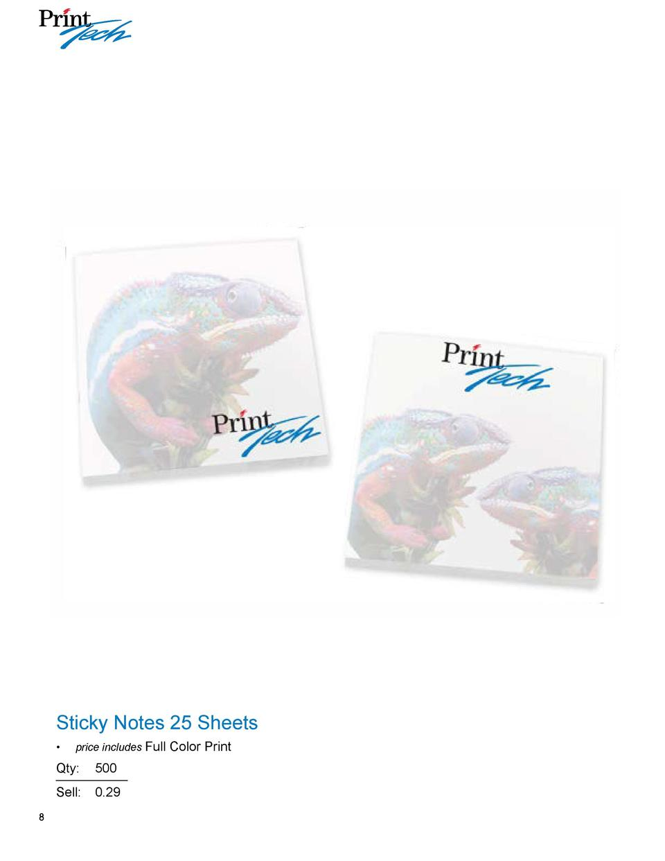 Sticky Notes 25 Sheets       price includes Full  Qty   500 Sell    0.29 8  Color Print