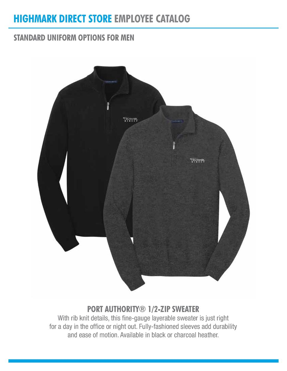 HIGHMARK DIRECT STORE EMPLOYEE CATALOG STANDARD UNIFORM OPTIONS FOR MEN  PORT AUTHORITY   1 2-ZIP SWEATER  With rib knit d...