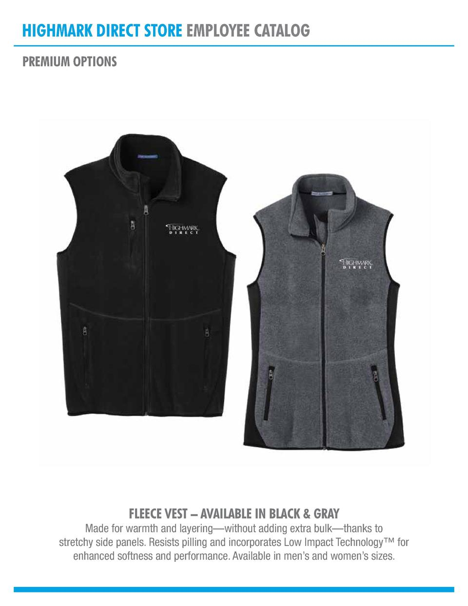 HIGHMARK DIRECT STORE EMPLOYEE CATALOG PREMIUM OPTIONS  FLEECE VEST     AVAILABLE IN BLACK   GRAY  Made for warmth and lay...