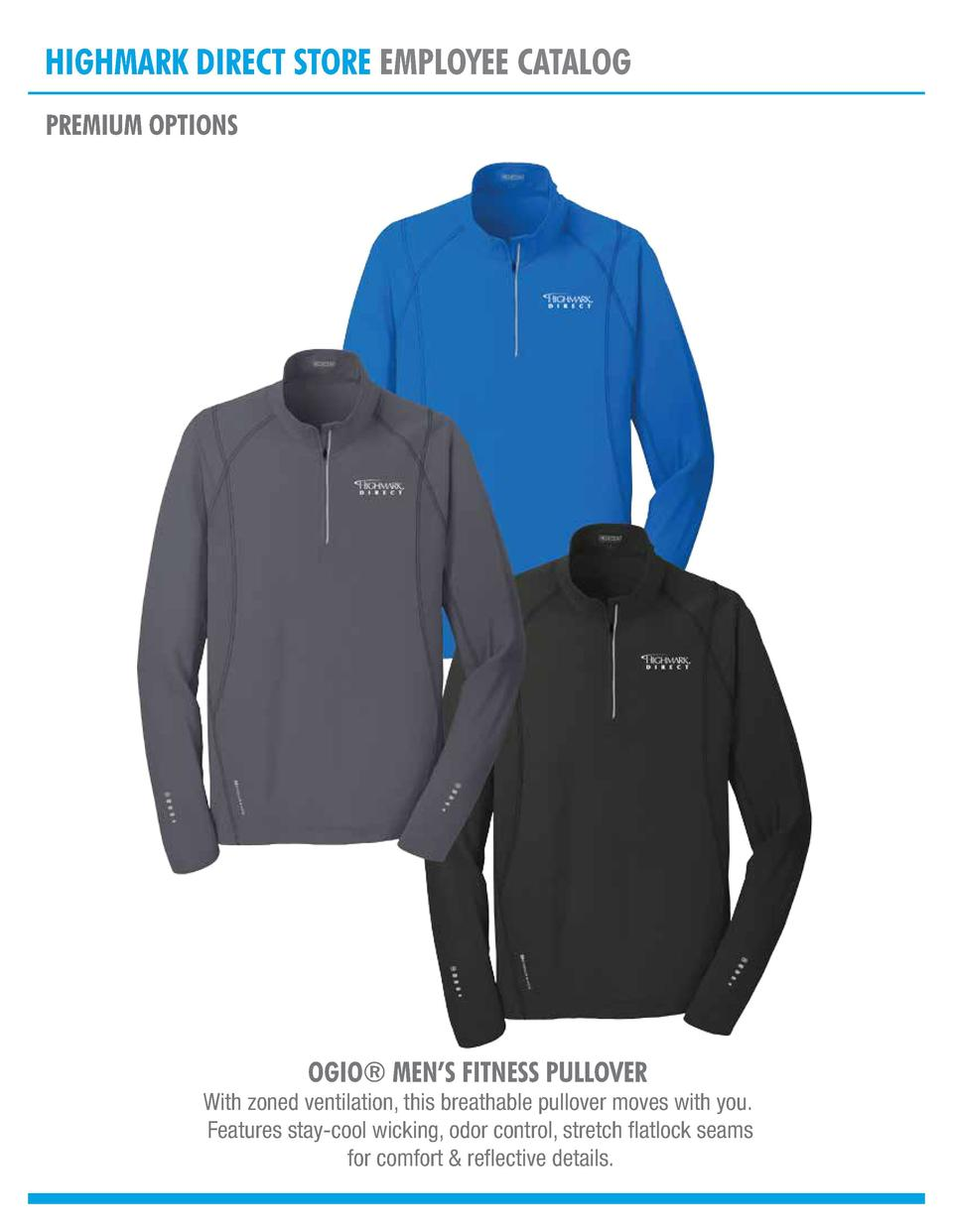 HIGHMARK DIRECT STORE EMPLOYEE CATALOG PREMIUM OPTIONS  OGIO   MEN   S FITNESS PULLOVER  With zoned ventilation, this brea...