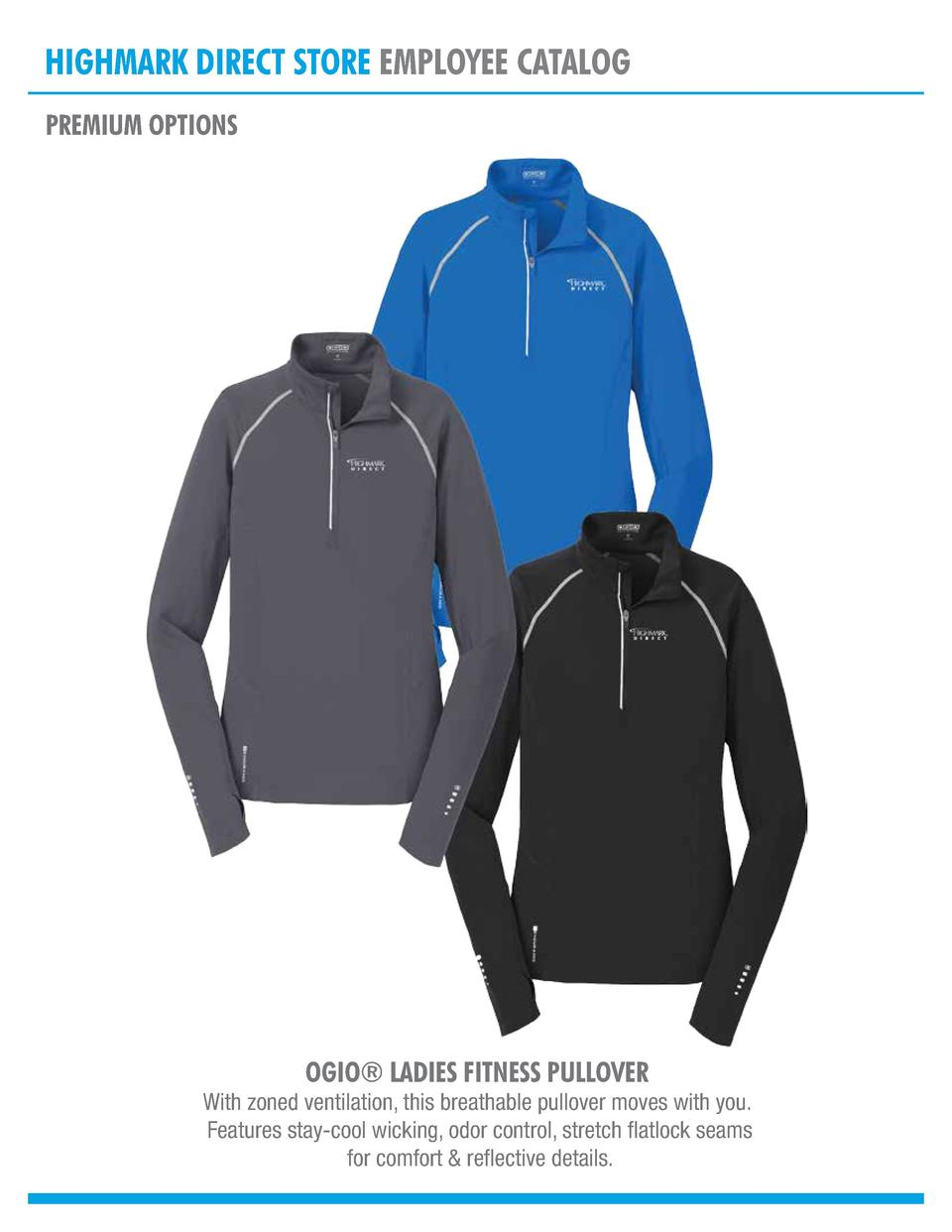 HIGHMARK DIRECT STORE EMPLOYEE CATALOG PREMIUM OPTIONS  OGIO   LADIES FITNESS PULLOVER  With zoned ventilation, this breat...