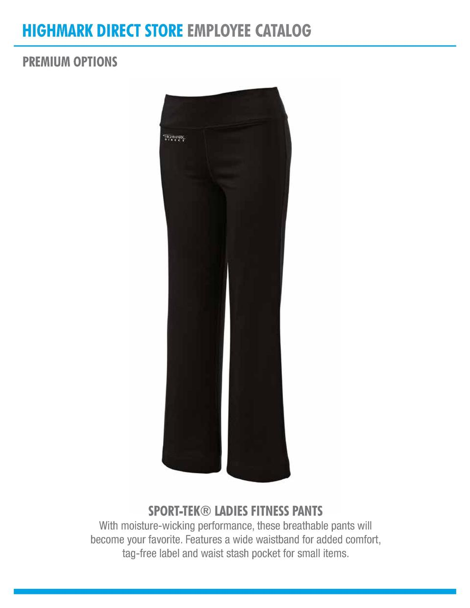 HIGHMARK DIRECT STORE EMPLOYEE CATALOG PREMIUM OPTIONS  SPORT-TEK   LADIES FITNESS PANTS  With moisture-wicking performanc...