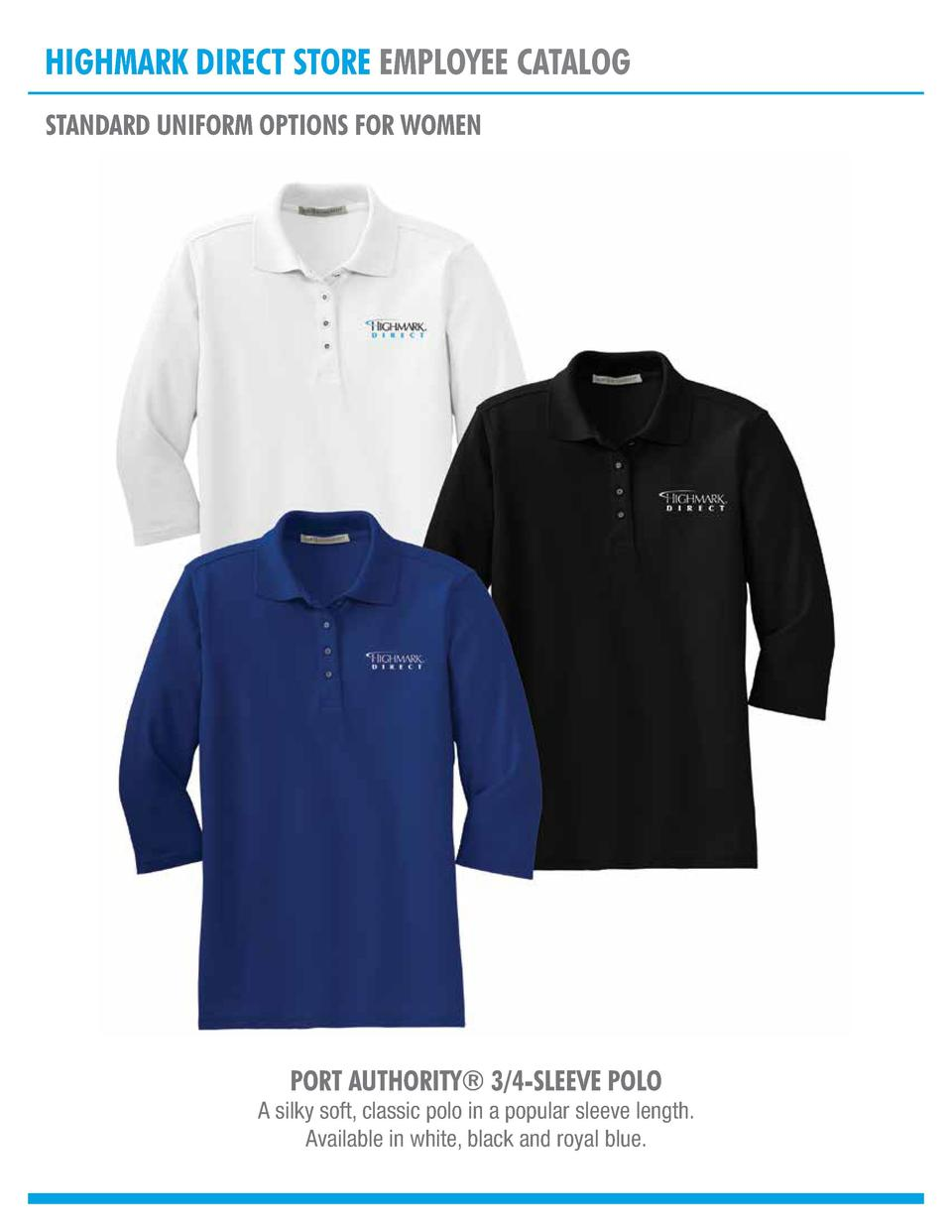 HIGHMARK DIRECT STORE EMPLOYEE CATALOG STANDARD UNIFORM OPTIONS FOR WOMEN  PORT AUTHORITY   3 4-SLEEVE POLO  A silky soft,...