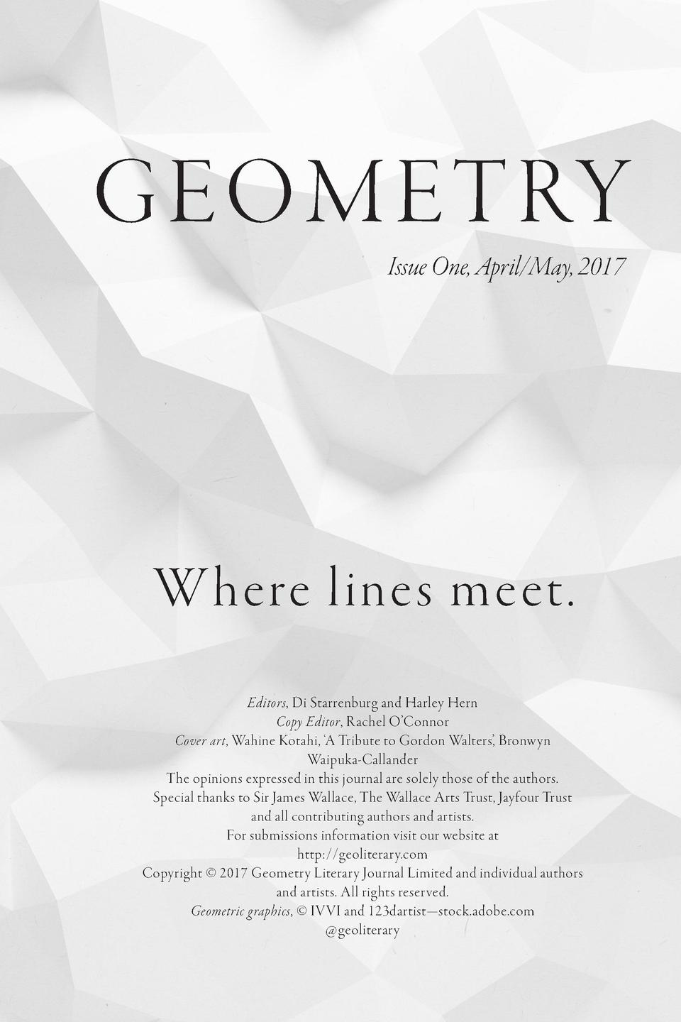 GEO ME T RY Issue One, April May, 2017  Where lines meet. Editors, Di Starrenburg and Harley Hern Copy Editor, Rachel O   ...