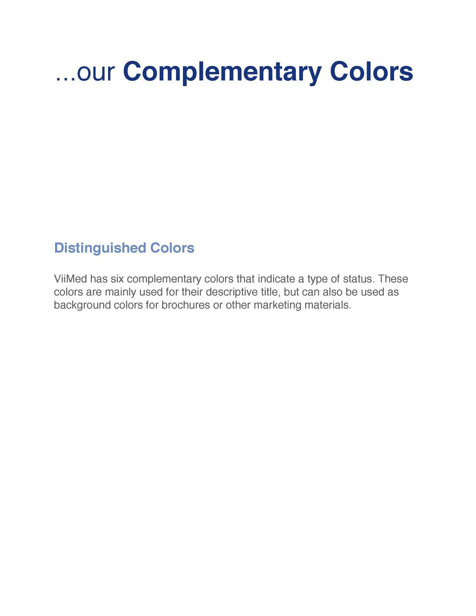 ...our Complementary Colors  Distinguished Colors ViiMed has six complementary colors that indicate a type of status. Thes...