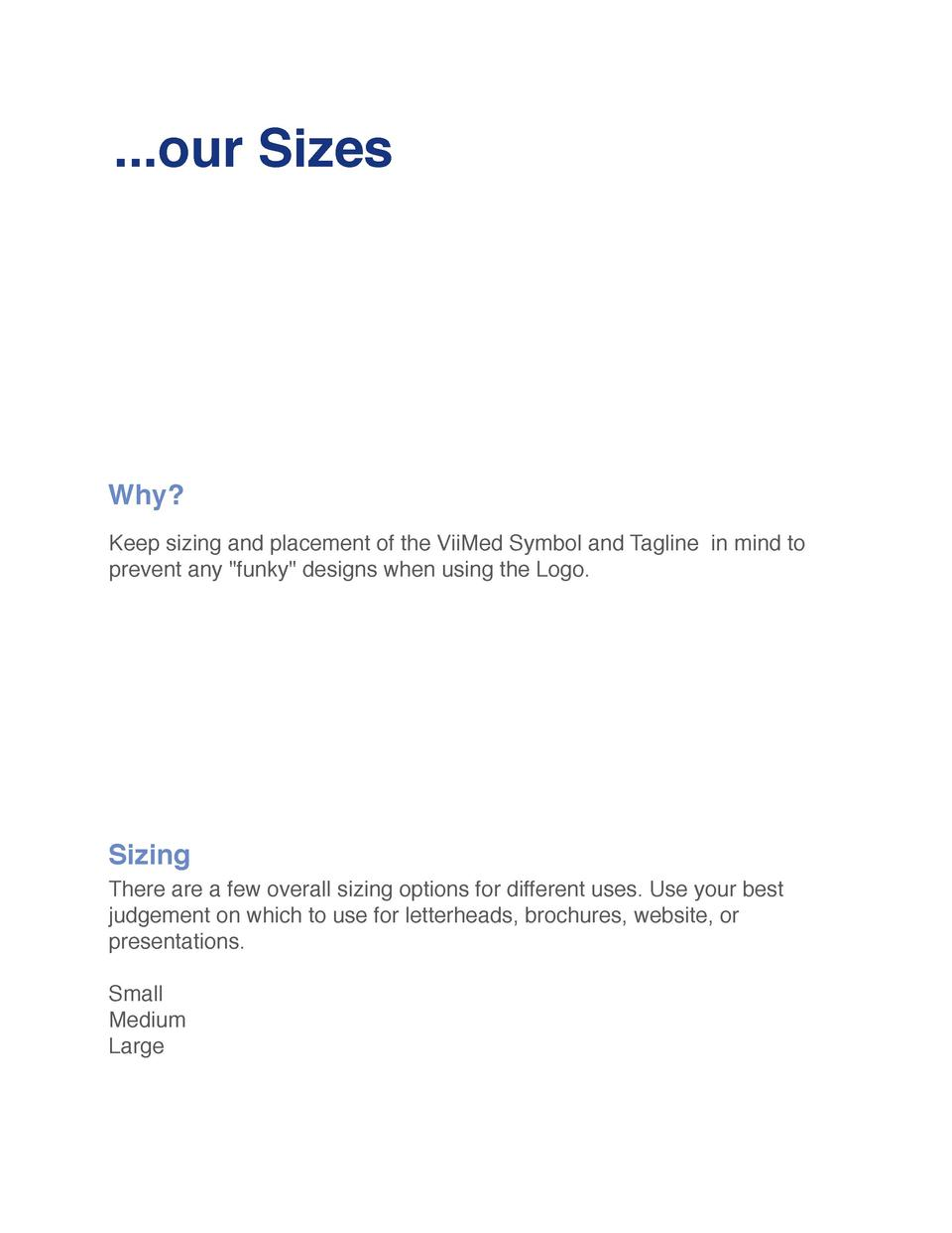 ...our Sizes  Why  Keep sizing and placement of the ViiMed Symbol and Tagline in mind to prevent any  funky  designs when ...