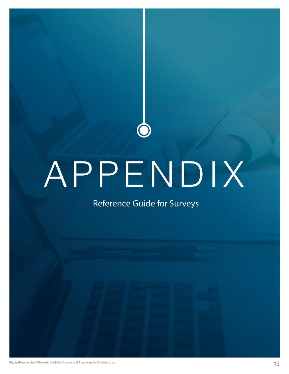 APPENDIX Reference Guide for Surveys  Rights Reserved by ViiNetwork, Inc.   Confidential and Proprietary to ViiNetwork, In...