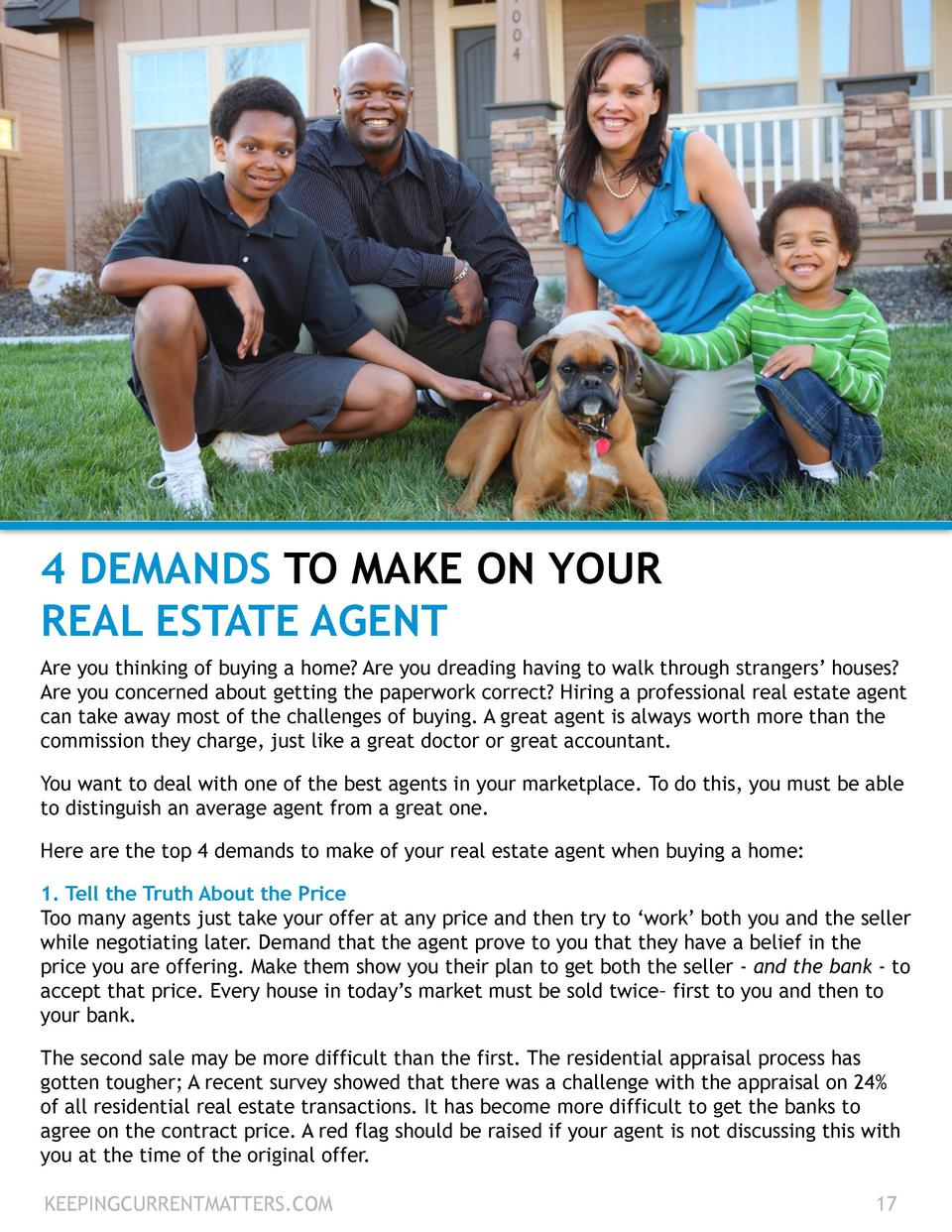 4 DEMANDS TO MAKE ON YOUR REAL ESTATE AGENT Are you thinking of buying a home  Are you dreading having to walk through str...