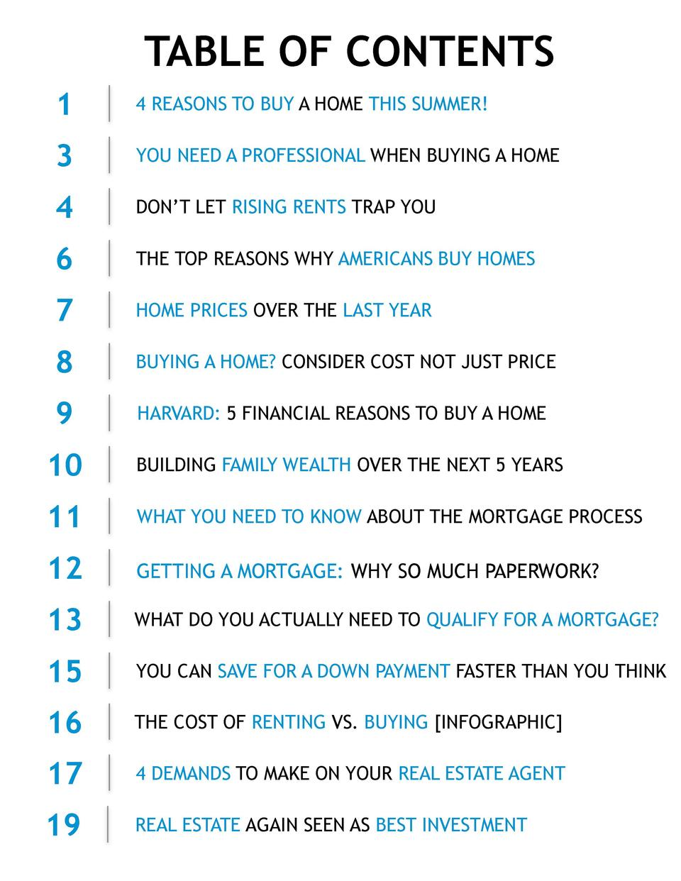 TABLE OF CONTENTS 1  4 REASONS TO BUY A HOME THIS SUMMER   3  YOU NEED A PROFESSIONAL WHEN BUYING A HOME  4  DON   T LET R...