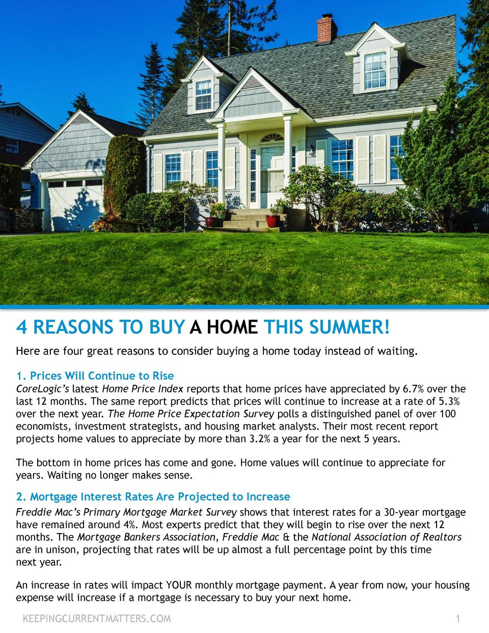 4 REASONS TO BUY A HOME THIS SUMMER  Here are four great reasons to consider buying a home today instead of waiting. 1. Pr...