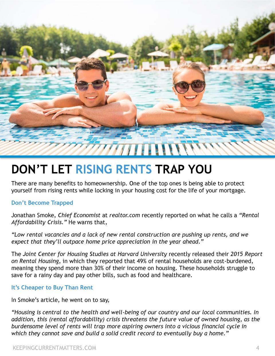 DON   T LET RISING RENTS TRAP YOU There are many benefits to homeownership. One of the top ones is being able to protect y...