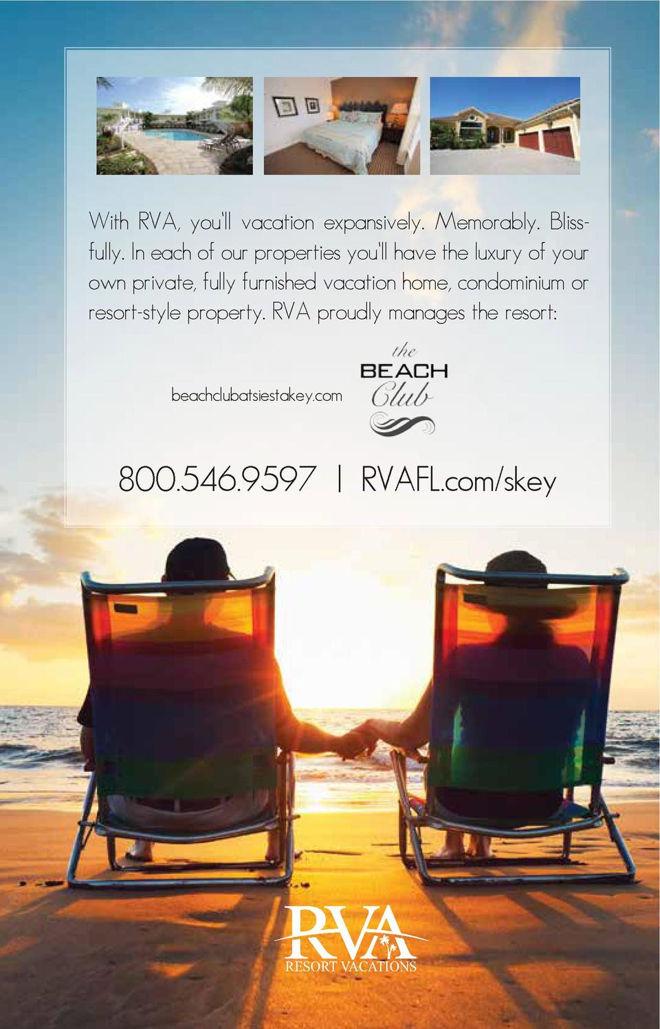 With RVA, you ll vacation expansively. Memorably. Blissfully. In each of our properties you ll have the luxury of your own...