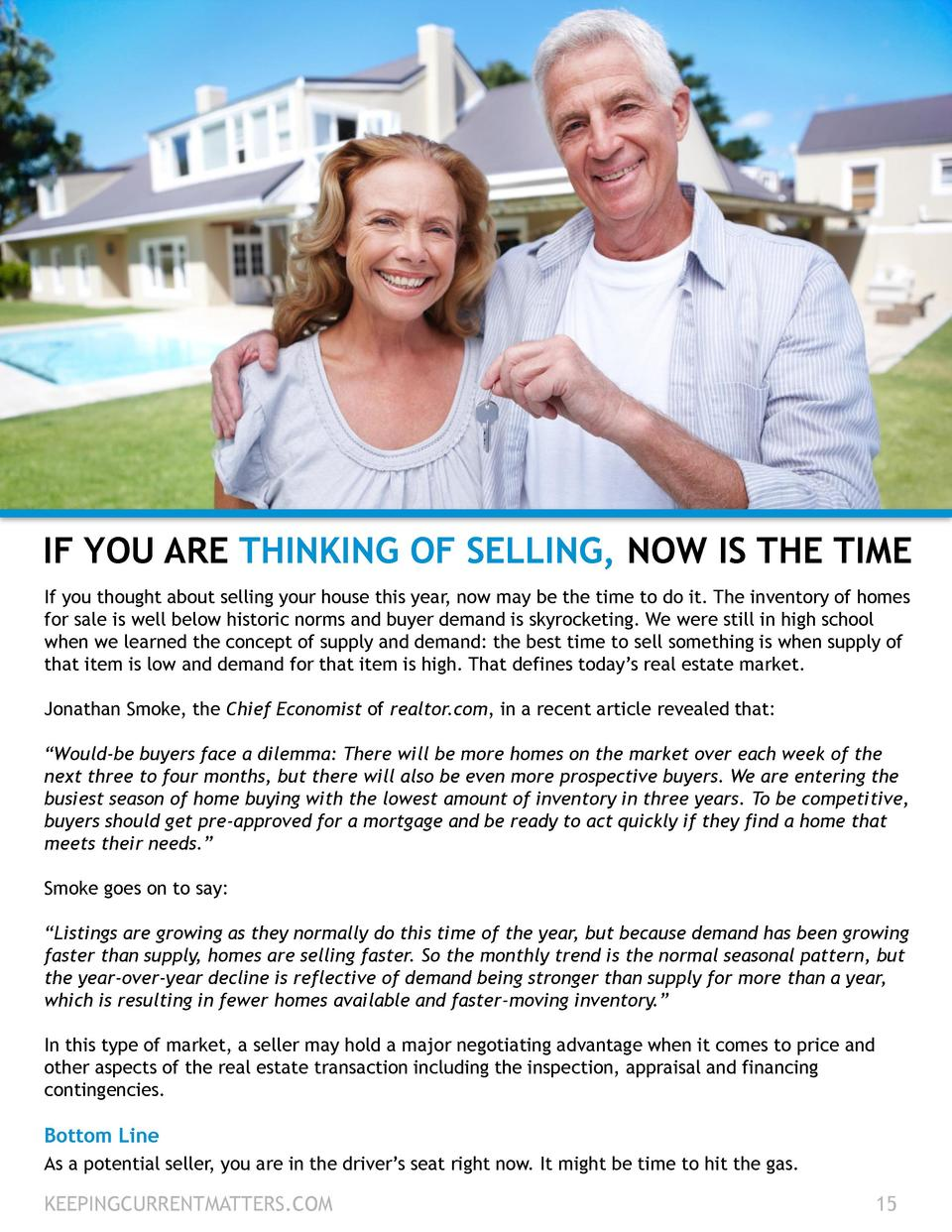 IF YOU ARE THINKING OF SELLING, NOW IS THE TIME If you thought about selling your house this year, now may be the time to ...