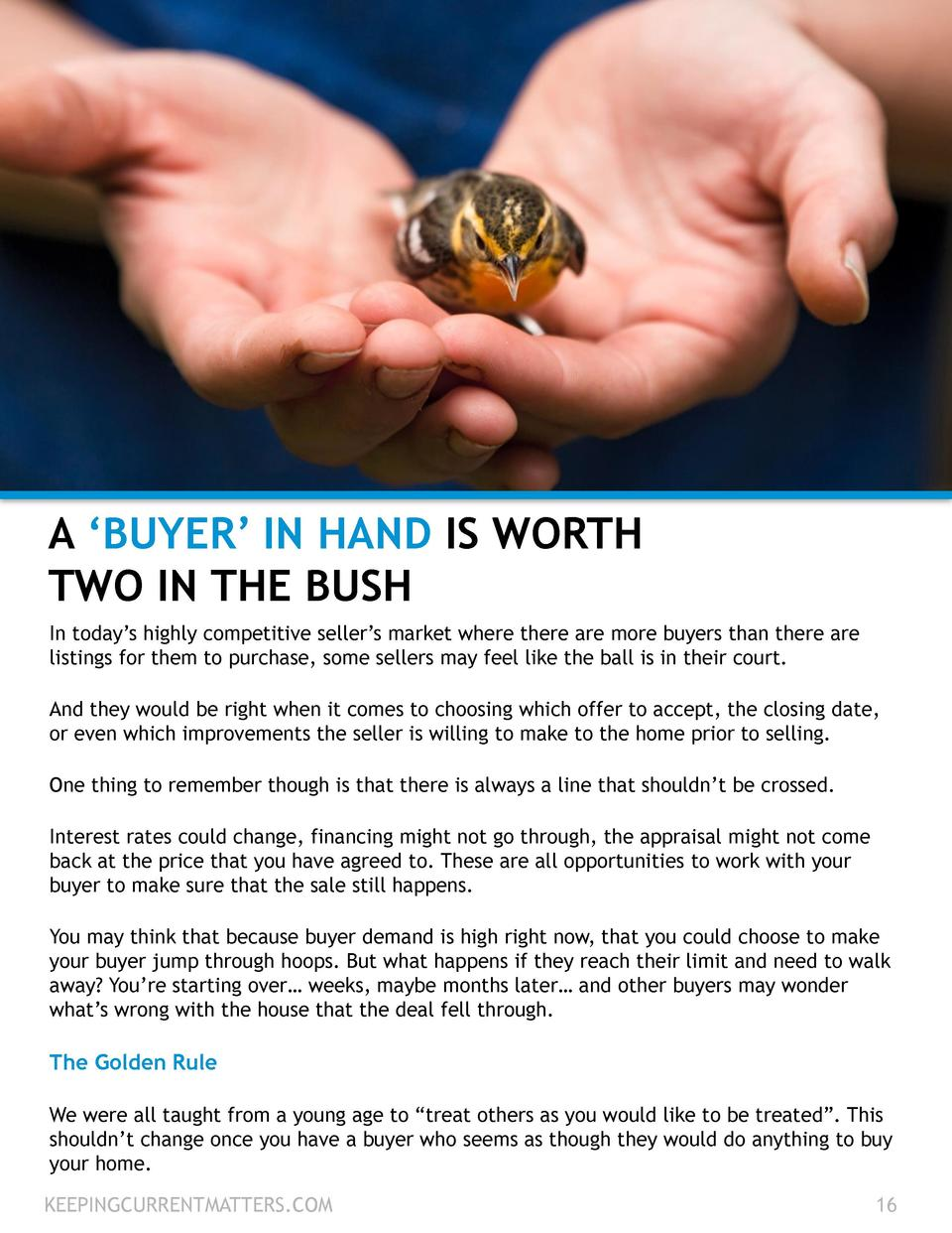 A    BUYER    IN HAND IS WORTH TWO IN THE BUSH In today   s highly competitive seller   s market where there are more buye...