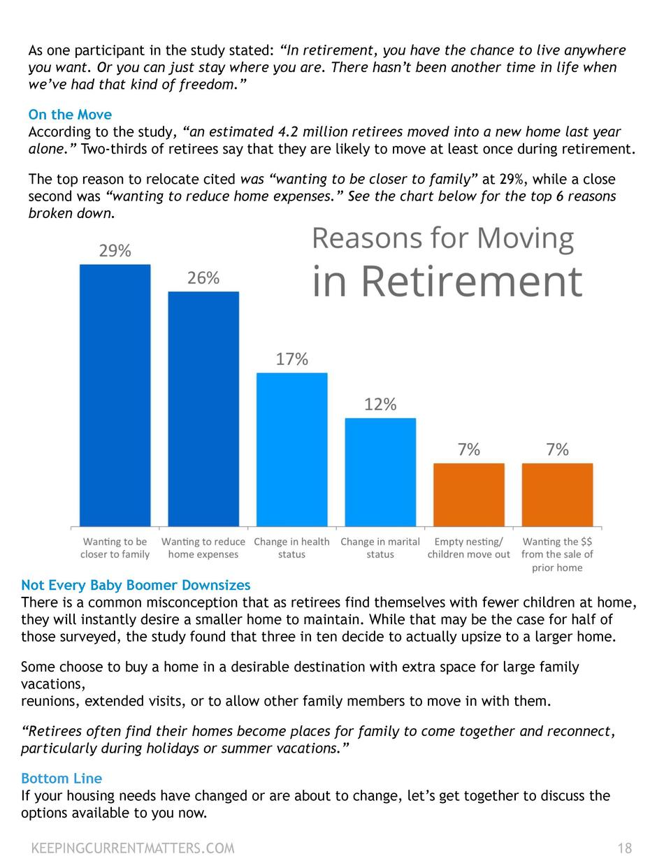As one participant in the study stated     In retirement, you have the chance to live anywhere you want. Or you can just s...