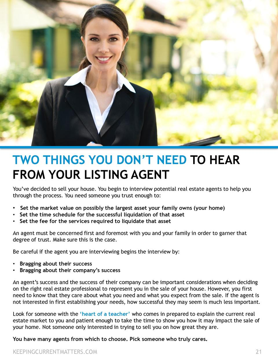 TWO THINGS YOU DON   T NEED TO HEAR FROM YOUR LISTING AGENT You   ve decided to sell your house. You begin to interview po...