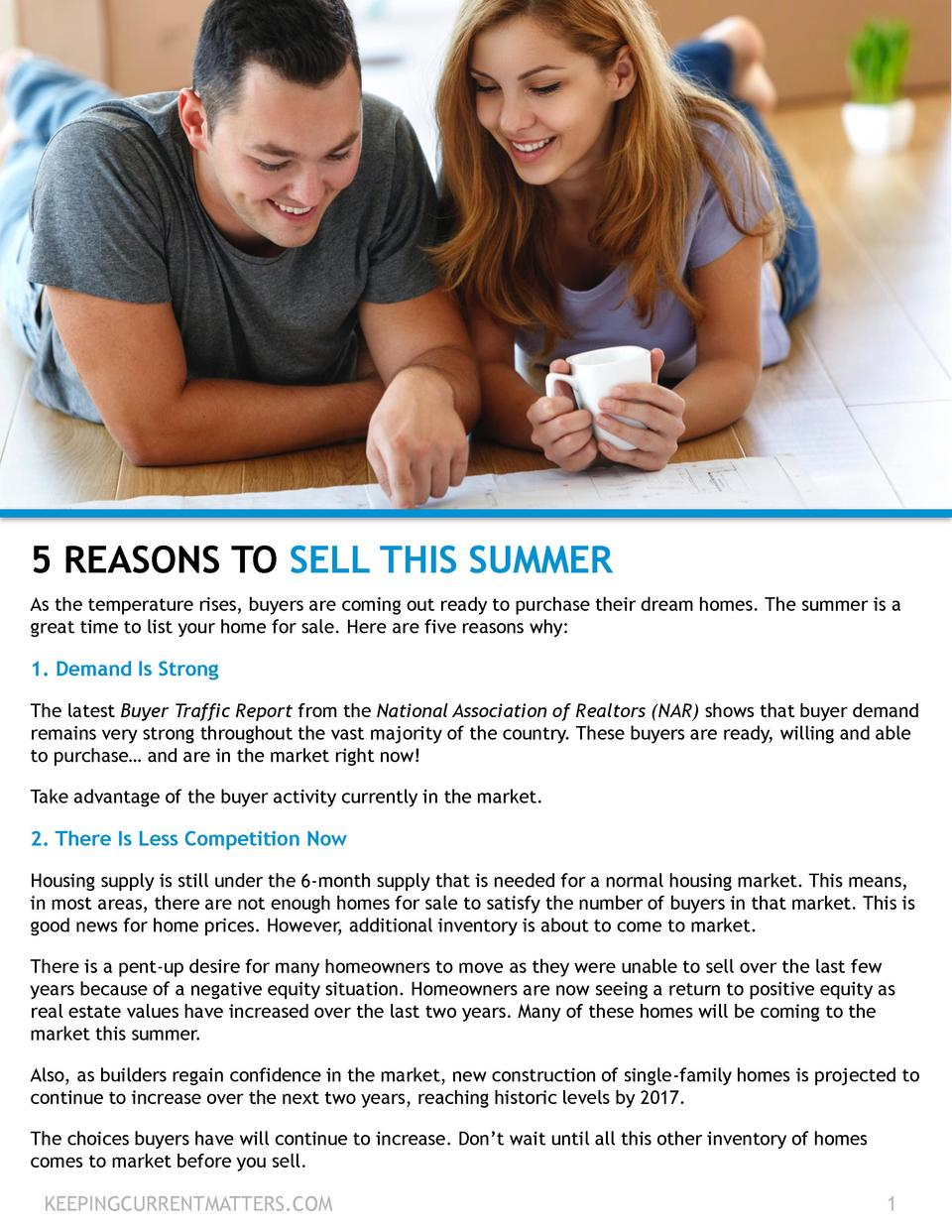 5 REASONS TO SELL THIS SUMMER As the temperature rises, buyers are coming out ready to purchase their dream homes. The sum...