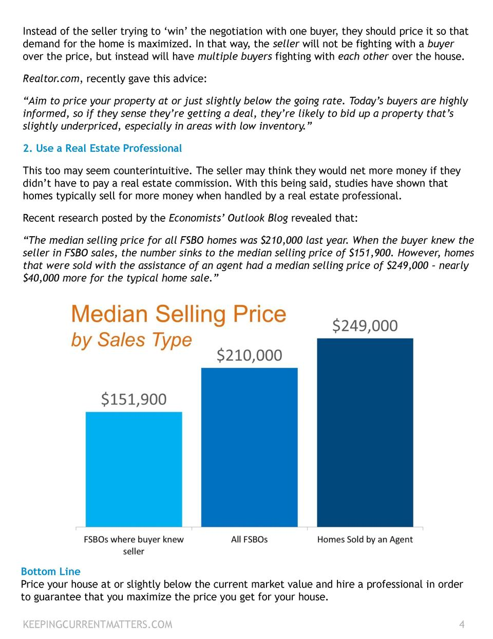Instead of the seller trying to    win    the negotiation with one buyer, they should price it so that demand for the home...